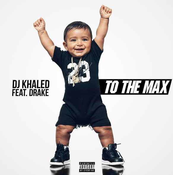 "DJ Khaled ""To the Max"" ft. Drake [New Music]"
