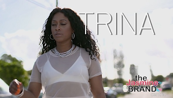 Tracey Edmonds, Rapper Trina, Tiny Harris, Chante Moore To Appear On 'BEING' [VIDEO]