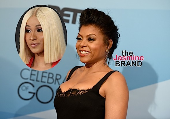 Taraji P. Henson To Cardi B: Your hustle game is strong AF!