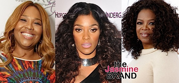 Joseline To Oprah: Interview me so I can expose Mona Scott-Young.
