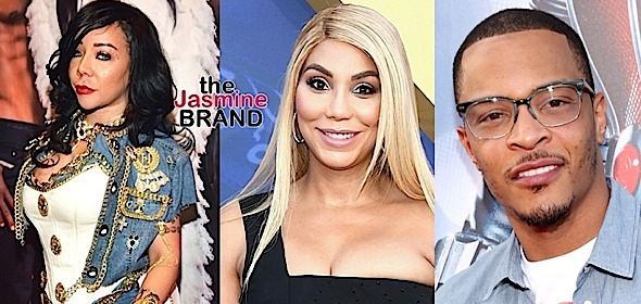 T.I. Tells Tamar Braxton & Tiny To End Beef: Y'all too grown for this sh*t!