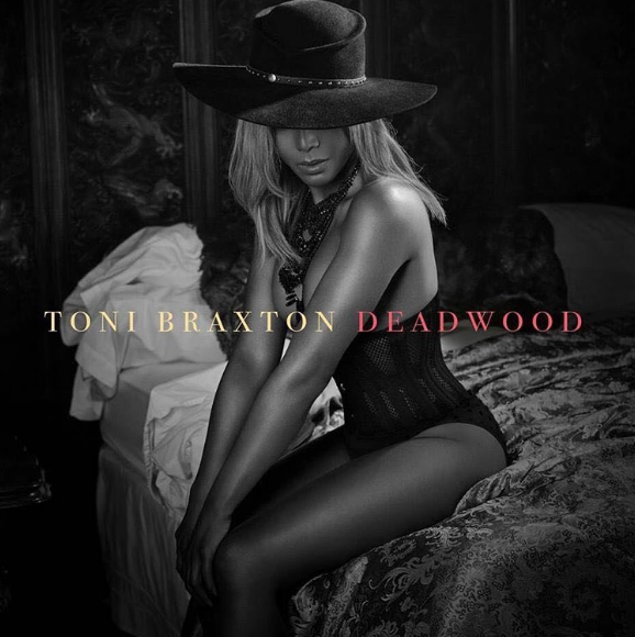 "Toni Braxton Releases ""Deadwood"" [New Music]"