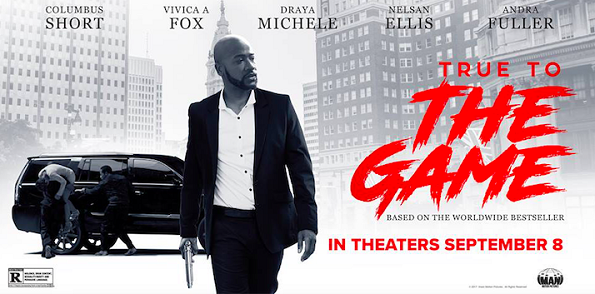 """True To The Game"" In Theaters Friday, September 8th"