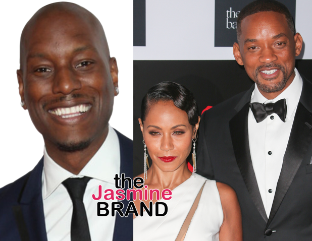 Will Smith & Jada Worried Tyrese Having Breakdown, Still Have Not Given Singer $5 Million