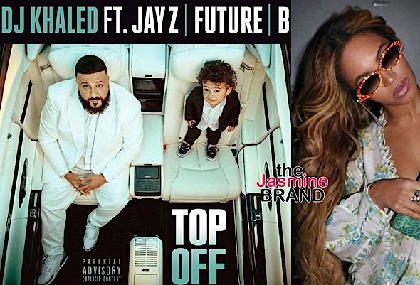 beyonce is the realest n gga in the room on dj khaled top off