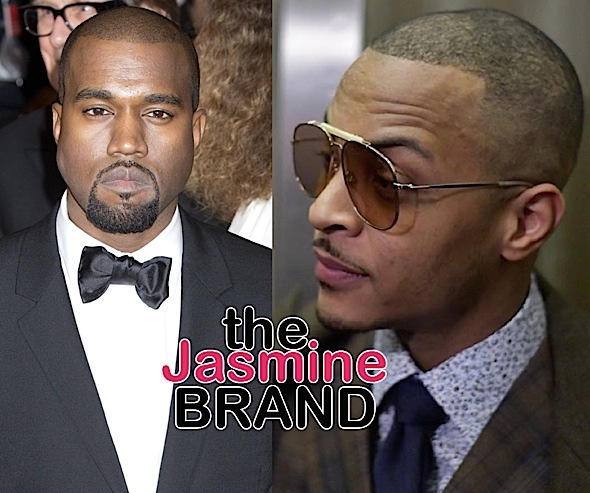 T.I. Spends Day With Kanye West: I Refuse To Give Up On Him!