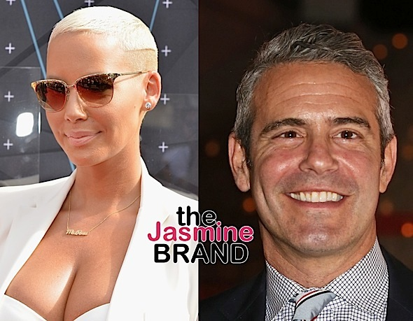 "Andy Cohen Has Blacklisted Celebs From ""Watch What Happens Live"", Amber Rose May Be Included On The List"