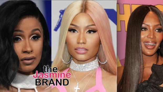 Naomi Campbell Shades Nicki Minaj & Cardi B