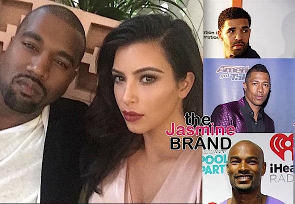 Kanye Tells Nick Cannon, Tyson Beckford & Drake To Stop Disrespecting His Wife Kim Kardashian