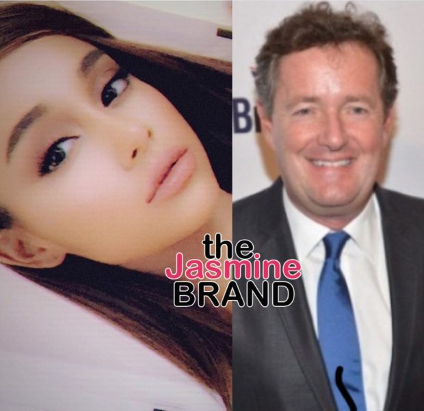 Piers Morgan Sparks Twitter Beef With Ariana Grande & Her Mom For Attempting To Call Out Pop Singers Who Exploit Sexuality For Record Sales