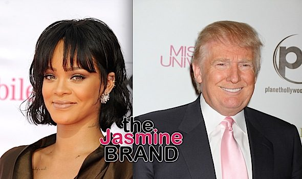 Rihanna – I Do NOT Want Trump Playing My Music At His Rallies!