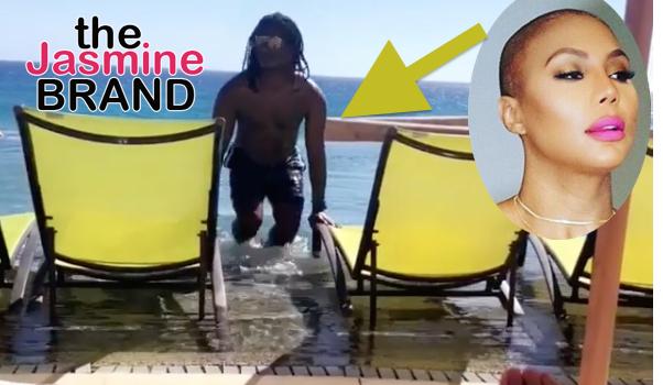 Tamar Braxton Reveals Boyfriend On Vacation: I Said I Wasn't Going To Tell Nobody!