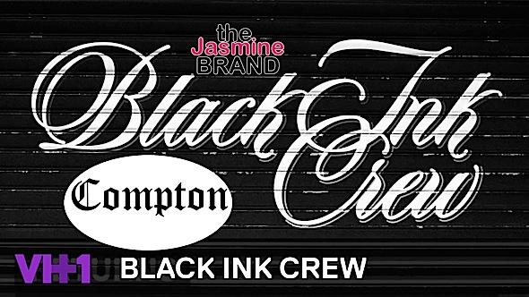 EXCLUSIVE: Black Ink Crew Compton Spin-Off Underway