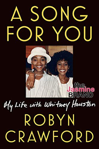 Whitney Houston's BFF Robyn Crawford Recalls Their Rumored Romance: We Wanted To Be Together … She Said We Couldn't Be Physical Anymore