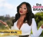 EXCLUSIVE: Teairra Mari Will Allegedly Appear On 'Marriage Boot Camp'