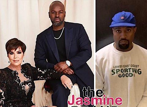 Kris Jenner Says Kanye Disrespected Boyfriend Corey Gamble + Kim, Khloe & Kourtney Kardashian Defend Kanye