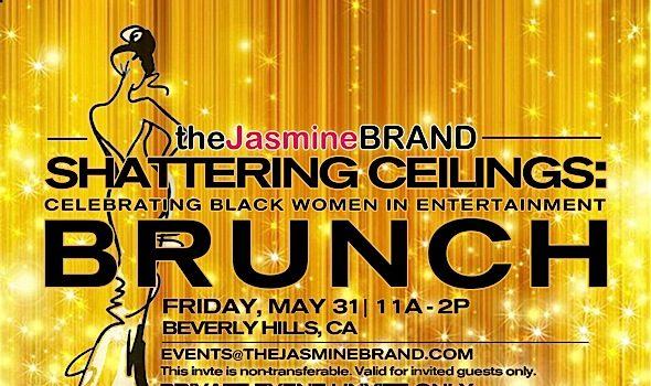 """theJasmineBRAND's """"Shattering Ceilings"""" Brunch: Celebrating Black Women In Entertainment"""