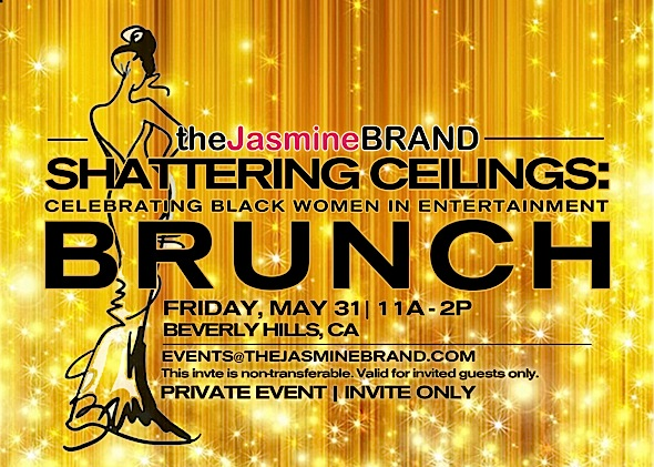 "theJasmineBRAND's ""Shattering Ceilings"" Brunch: Celebrating Black Women In Entertainment"