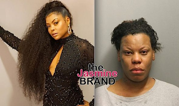 Taraji P. Henson – Woman Accused Of Stealing Her Identity, Compromising Email & Charging Thousands Of Dollars