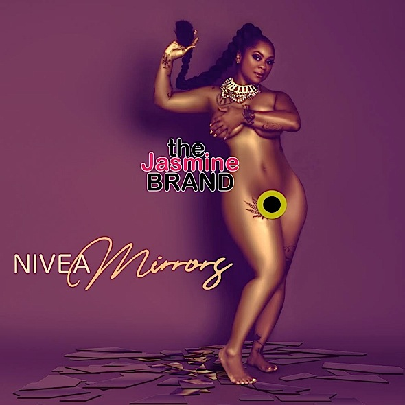EXCLUSIVE: Nivea Releases 'Mirrors', Posing Nude For Her 1st Album In 15 Years