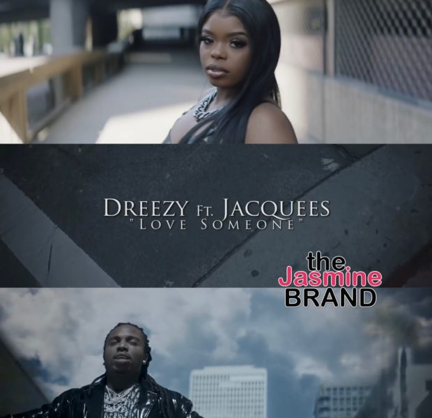 "Dreezy Releases ""Love Someone"" Video Featuring Jacquees"