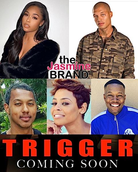 """EXCLUSIVE Trailer: """"Trigger"""" Starring Jordyn Woods, Jeremy Meeks, Wesley Jonathan, Erica Peeples & Flex Alexander"""
