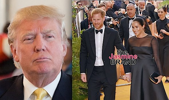 Trump Says U.S. Will NOT Pay For Prince Harry & Meghan Markle's Security Amidst Reports They've Moved To California: They Must Pay!