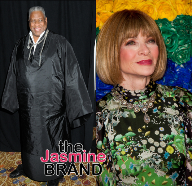 André Leon Talley Says Anna Wintour Will 'Never Let Anything Get In The Way Of Her White Privilege' Following Her Apology For The Lack Of Diversity