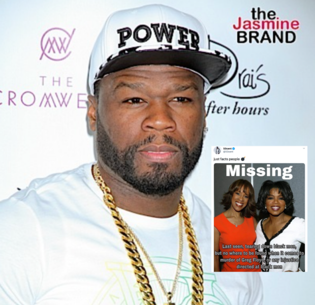 50 Cent Accuses Oprah & Gayle King Of Being Silent Amidst George Floyd Protests