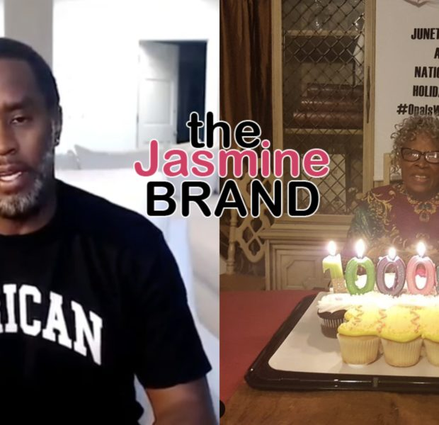 Diddy Congratulates Ms. Opal Lee For Receiving 1 Million Signatures Towards Making Juneteenth A National Holiday