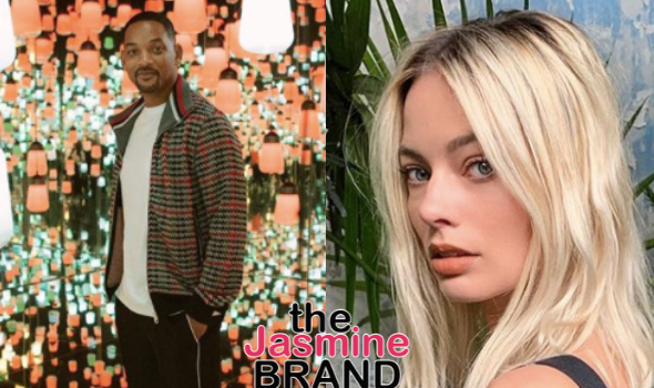 Will Smith's Alleged Romance W/ Actress Margot Robbie Resurfaces Amidst Jada Pinkett Smith Confirming Relations W/ August Alsina
