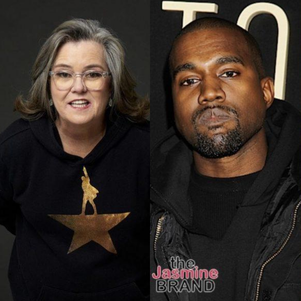 Rosie O'Donnell To Kanye West: You Must Take Your Meds, If Your Mom Was Here She Would Say That To You