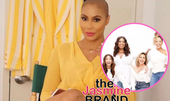 Tamar Braxton Alleges WeTV Got Her Fired From 'The Real' & Let Her & The Co-Hosts 'Take The Fall', Says Network 'Needs They A** Beat'