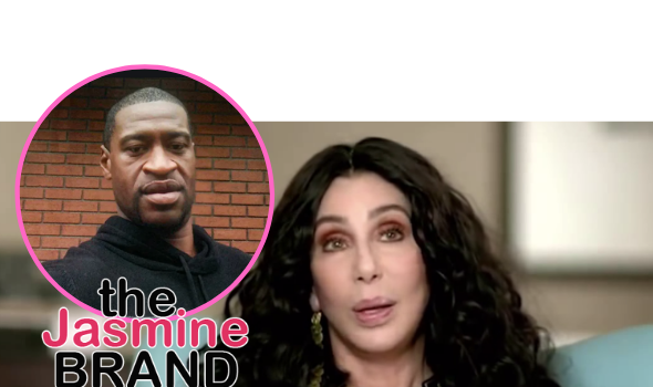 Cher Apologizes For George Floyd Remarks: I'm Truly Sorry If I Upset Anyone In The Black Community