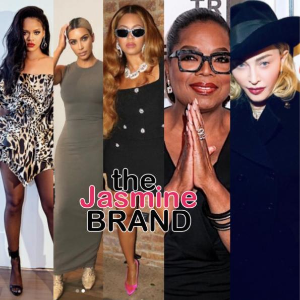 Rihanna, Kim Kardashian, Beyoncé, Oprah Winfrey, Madonna