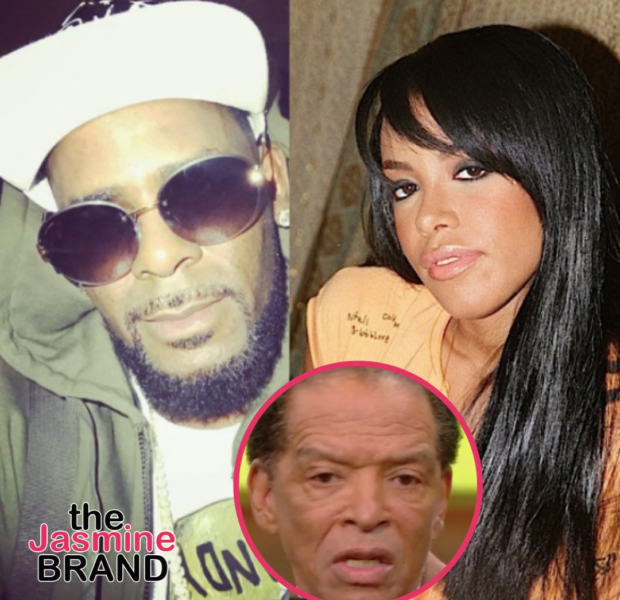 Aaliyah's Uncle Claims Singer's Mother Was Aware Of R. Kelly'sAlleged Relationship W/ Her When She Was A Minor: My Sister Knew A Lot More Than What We Thought She Knew