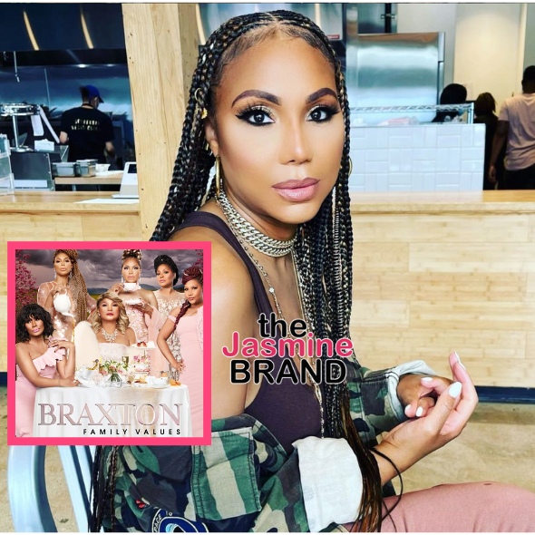 Tamar Braxton Says 'Braxton Family Values' Is Returning: But Not On That Foolish Network